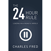 The 24-Hour Rule: Leading in a Frenetic World (English Edition)