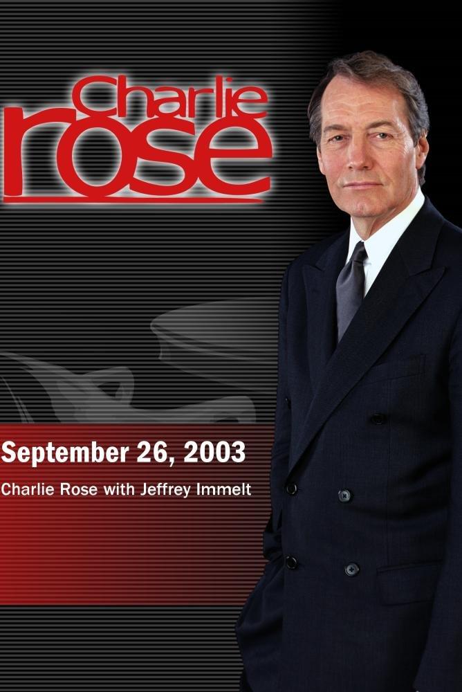 Charlie Rose with Jeffrey Immelt (September 26, 2003)