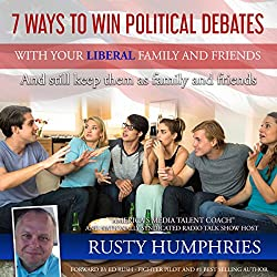 7 Ways to Win Political Debates With Your Liberal Family and Friends