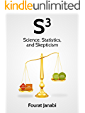 S3: Science, Statistics and Skepticism