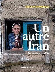 Un autre Iran: Un ethnologue au Gilân par Christian Bromberger