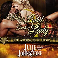 When a Laird Loves a Lady: Highlander Vows: Entangled Hearts, Book 1 Audiobook by Julie Johnstone Narrated by Tim Campbell