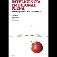 INTELIGENCIA EMOCIONAL PLENA:Mindfulness y la gestión eficaz de las emociones