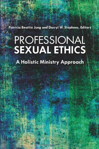 Read Online Professional Sexual Ethics: A Holistic Ministry Approach pdf epub