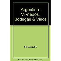Argentina: Vi~nedos, Bodegas & Vinos (Spanish Edition)