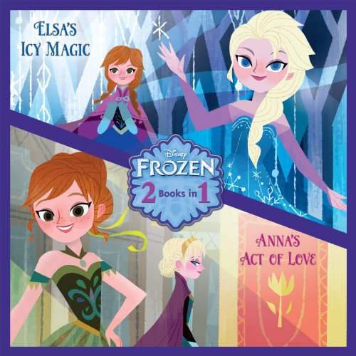 Anna's Act of Love/Elsa's Icy Magic (Disney Storybook (eBook))