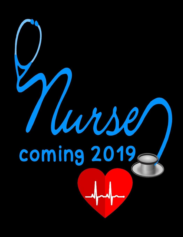 Nurse coming 2019: Notebook, Blue Stethoscope Nurse Journal, Nurse Graduation Gift, future nurse encouragement gifts (Blue Sky Press) ebook