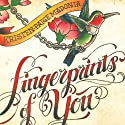 Fingerprints of You Audiobook by Kristen-Paige Madonia Narrated by Audra Pagano