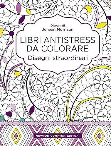 Disegni Da Colorare Antistress.Disegni Straordinari Libri Antistress Da Colorare Morrison