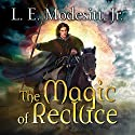 The Magic of Recluce: Saga of Recluce, Book 1 Audiobook by L. E. Modesitt Jr. Narrated by Kirby Heyborne