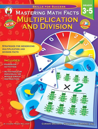 Mastering Math Facts, Grades 3 - 5: Multiplication and Division (Skills for Success)