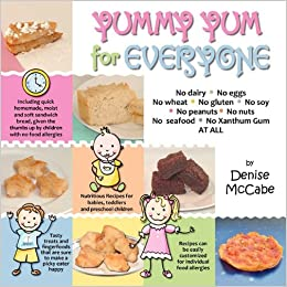 Yummy Yum For Everyone A Childrens Allergy Cookbook Completely Dairy Free Egg Wheat Gluten Soy Peanut Nut Fre