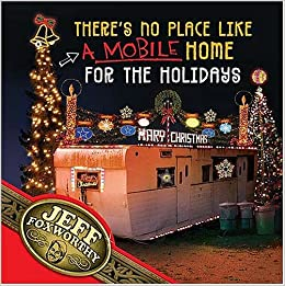 Redneck Christmas Lights.There S No Place Like A Mobile Home For The Holidays A