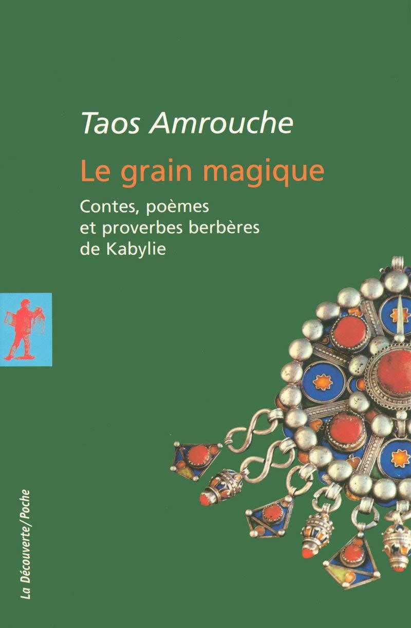 Amazonfr Le Grain Magique Taos Amrouche Livres