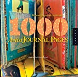 : 1,000 Artist Journal Pages: Personal Pages and Inspirations (1000 Series)