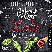Geheimzutat Liebe (Taste of Love - Die Köche von Boston 1) | Poppy J. Anderson