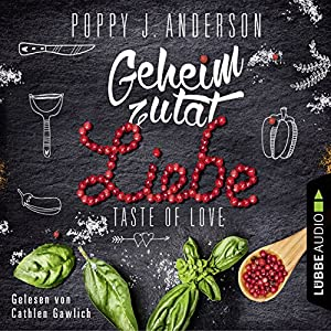 Geheimzutat Liebe (Taste of Love - Die Köche von Boston 1) Hörbuch