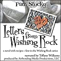 Letters from Wishing Rock: A Novel with Recipes, Wishing Rock, Book 1 Audiobook by Pam Stucky Narrated by Tiffany Williams