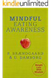 Mindful Eating Awareness: Weight Loss With Wisdom