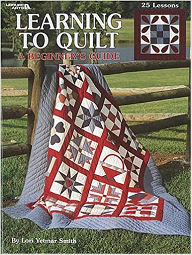 Learning To Quilt A Beginner's Guide (Leisure Arts #1297): Lori ... : quilting for dummies book - Adamdwight.com