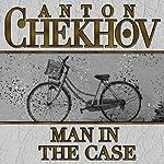 Man in the Case | Anton Chekhov