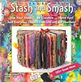 Stash and Smash: Art Journal Ideas, Cindy Shepard, 1574214098