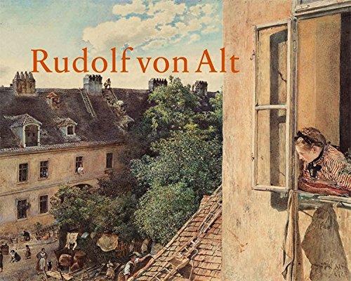 Rudolf von Alt 1812-1905 WALTER KOSCHATZKY