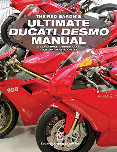 The Red Barons Ultimate Ducati Desmo Manual  Belt Driven L Twins 1979 To 2017  Essential