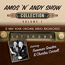 The Amos 'n' Andy Show, Collection 1 Audiobook by  Black Eye Entertainment Narrated by  full cast