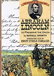 Abraham Lincoln: To Preserve the Union (History of the Civil War Series)
