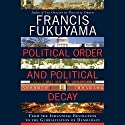 Political Order and Political Decay: From the Industrial Revolution to the Globalization of Democracy   Livre audio Auteur(s) : Francis Fukuyama Narrateur(s) : Jonathan Davis