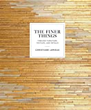 img - for The Finer Things: Timeless Furniture, Textiles, and Details book / textbook / text book
