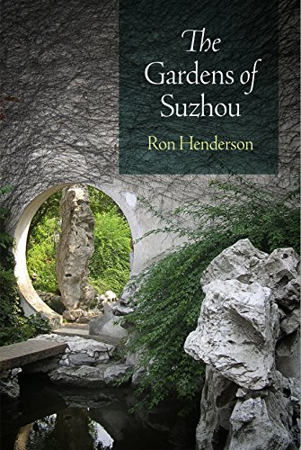 The Gardens of Suzhou (Penn Studies in Landscape Architecture)