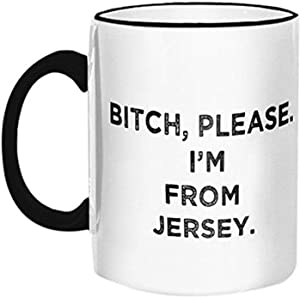 "Retrospect Group""Bitch, please, I'm from Jersey"" Ceramic Mug, White with Black Handle and Rim"