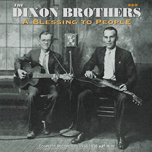 A Blessing to People: Complete Recordings 1936-1938 Plus More by Dixon Brothers