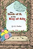 The Book of B, in the Key of Ady, K. L. Dutton, 1462871364
