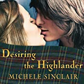 Desiring the Highlander: McTiernay Brothers, Book 3 | Michele Sinclair