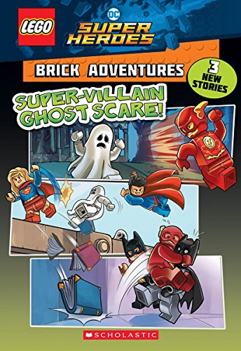 Super-Villain Ghost Scare! (LEGO DC Comics Super Heroes: Brick Adventures) (LEGO DC Super -