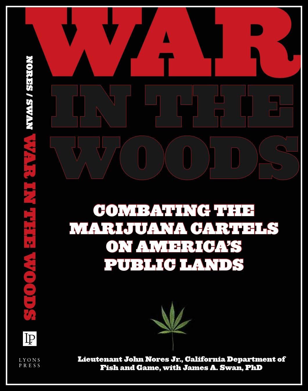 War in the Woods - Combating the Marijuana Cartels on ...