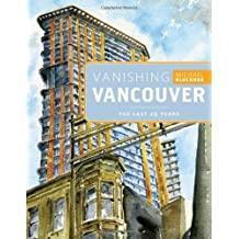 Vanishing Vancouver: The Last 25 Years 1st edition by Kluckner, Michael (2012) Paperback