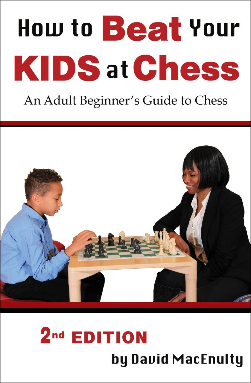 David MacEnulty_How to Beat Your Kids at Chess 2nd ed. 61H2urXeBBL