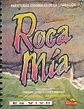 img - for Roca Mia : Songs - Vamos A Cantar; Poderoso Es Nuestro Dios; Reina; Roca Mia; Te Adorare Y Te Servire; Esta Luz; Me Has Perdonado; Cristo; Te Amo, Mi Senor; Gloriosa Santidad book / textbook / text book