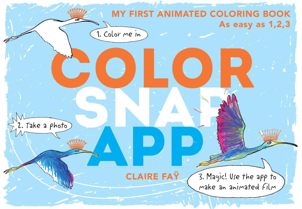 Color Snap App My First Animated Coloring Book Claire Fay 9780763693473 Amazon Books