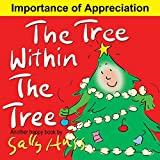 Download The Tree Within The Tree (Heart-Warming Children's Picture Book About the Importance of Appreciation) in PDF ePUB Free Online