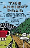 img - for This Ancient Road: London to Holyhead: A Journey Through Time book / textbook / text book