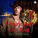 A Prairie Dog's Love Song Audiobook by Eli Easton Narrated by Michael Stellman