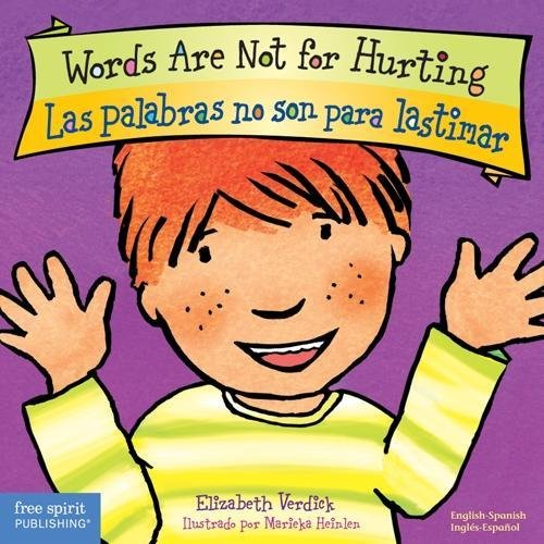 Words Are Not for Hurting/Las palabras no son para lastimar (Best Behavior) (English and Spanish Edition)