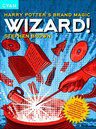 Read Online Wizard!: Harry Potter's Brand Magic (Great Brand Stories series) PDF