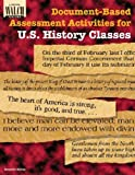 Document-Based Assessment Activities for U. S. History Classes, Kenneth Hilton, 0825138752