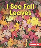 I See Fall Leaves (First Step Nonfiction (Paperback))